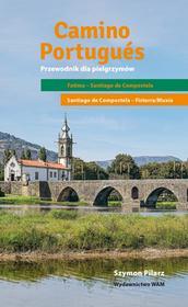 WAM Camino Portugués. Przewodnik dla pielgrzymów Szymon Pilarz