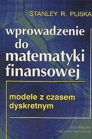 Wprowadzenie do matematyki finansowej Pliska Stanley R