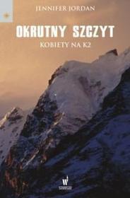 Dolnośląskie Jennifer Jordan Okrutny szczyt. Kobiety na K2