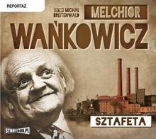 StoryBox.pl Melchior Wańkowicz Sztafeta. Audiobook