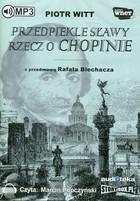 Przedpiekle sławy Rzecz o Chopinie Książka audio MP3 Piotr Witt