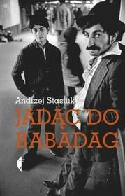 Czarne Jadąc do Babadag - Andrzej Stasiuk