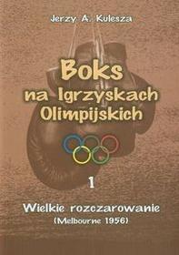 SIGMA Kulesza Jerzy A. Boks na Igrzyskach Olimpijskich 1 Wielkie rozczarowanie