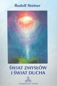 Świat zmysłów i świat ducha - Rudolf Steiner