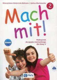 Wydawnictwo Szkolne PWN Język niemiecki Mach mit! 2 podręcznik SP kl.5 - Halina Wachowska, Mieczysława Materniak-Behrens