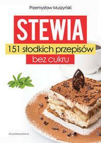 EscapeMagazine.pl Stewia 151 słodkich przepisów bez cukru - Przemysław Muszyński