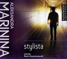 Biblioteka Akustyczna Roch Siemianowski Anastazja Kamieńska. Stylista. Książka audio