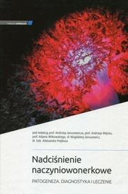 MEDYCYNA PRAKTYCZNA Nadciśnienie naczyniowonerkowe - patogeneza, diagnostyka i leczenie praca zbiorowa