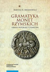 Awianowicz Bartosz Gramatyka monet rzymskich okresu republiki i cesarstwa - mamy na stanie, wyślemy natychmiast