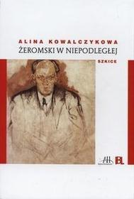 Instytut Badań Literackich PAN Żeromski w niepodległej - Alina Kowalczykowa