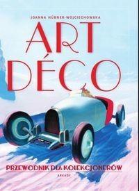 Art deco - Joanna HUBNER-WOJCIECHOWSKA