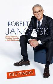 Znak Przypadki. Robert Janowski, jakiego nie znacie, w szczerej rozmowie z Marią  Szabłowską - Robert Janowski