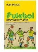 Kopalnia Bellos Alex Futebol Brazylijski styl życia