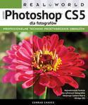 APN PROMISE Conrad Chavez Real World. Adobe Photoshop CS5 dla fotografów