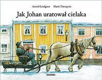 JAK JOHAN URATOWAŁ CIELAKA Astrid Lindgren