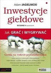 Inwestycje giełdowe. Jak grać i wygrywać - Adam Jagielnicki