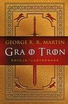 Gra o tron edycja ilustrowana) George R.R Martin