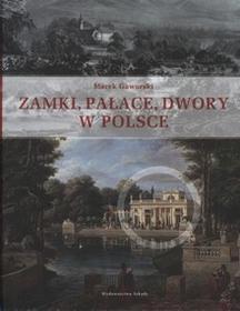 ArkadyMarek Gaworski Zamki, pałace, dwory w Polsce