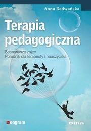 Radwańska Anna Terapia pedagogiczna. Scenariusze zajęć. Poradnik dla terapeuty i nauczyciela / wysyłka w 24h