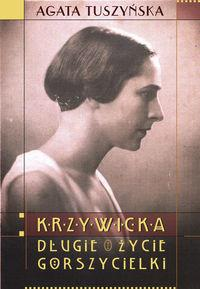 Wydawnictwo Literackie Agata Tuszyńska Krzywicka Długie życie gorszycielki