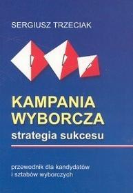 Trzeciak Sergiusz Kampania wyborcza Strategia sukcesu
