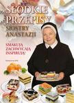 WAM Słodkie przepisy Siostry Anastazji - Anastazja Pustelnik