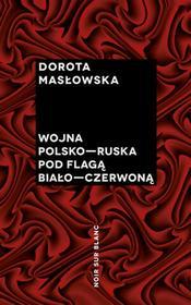 Wydawnictwo Literackie Wojna polsko-ruska pod flagą biało-czerwoną - Dorota Masłowska