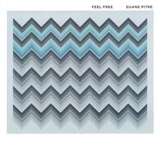 Feel Free CD) Duane Pitre
