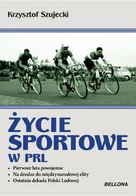 Bellona Życie sportowe w PRL - Krzysztof Szujecki