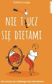 Zwierciadło Nie tłucz się dietami - Elżbieta Lange
