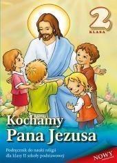 Wydawnictwo Diecezjalne Sandomierz - Edukacja Kochamy Pana Jezusa 2 Podręcznik - WYDAWNICTWO DIECEZJALNE