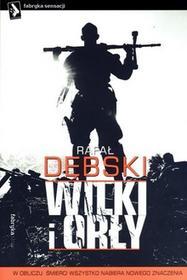 Fabryka Słów Wilki i orły - Rafał Dębski