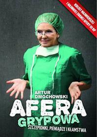Afera grypowa - Artur Dmochowski