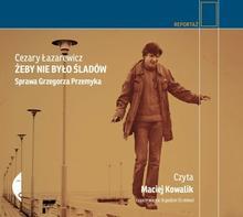 Czarne Żeby nie było śladów Audiobook Cezary Łazarewicz