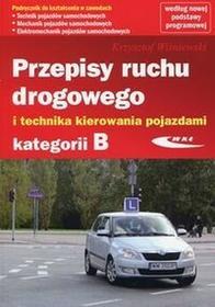 Przepisy ruchu drogowego i technika kierowania pojazdami kategorii B - Krzysztof Wiśniewski
