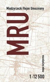 JB72 Międzyrzecki Rejon Umocniony. Mapa turystyczna, 1:12 500 praca zbiorowa