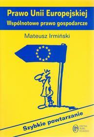 Prawo Unii Europejskiej Wspólnotowe prawo gospodarcze Szybkie powtarzanie