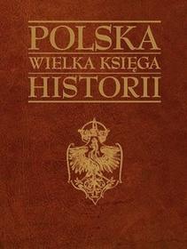 Bellona Polska wielka księga historii - Bellona