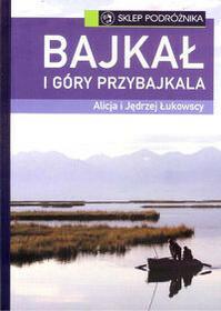 Bajkał i góry przybajkala - Alicja Łukowska, Jędrzej Łukowski
