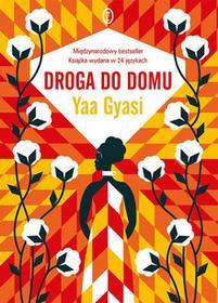 Wydawnictwo Literackie Droga do domu - Yaa Gyasi