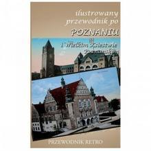 Ciekawe Miejsca Ilustrowany przewodnik po Poznaniu i Wielkim Księstwie Poznańskim z 1909 r. - Praca zbiorowa