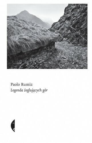 Czarne Legenda żeglujących gór - PAOLO RUMIZ