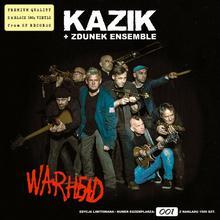 Kazik + Zdunek Ensemble Warhead. CD Kazik + Zdunek Ensemble