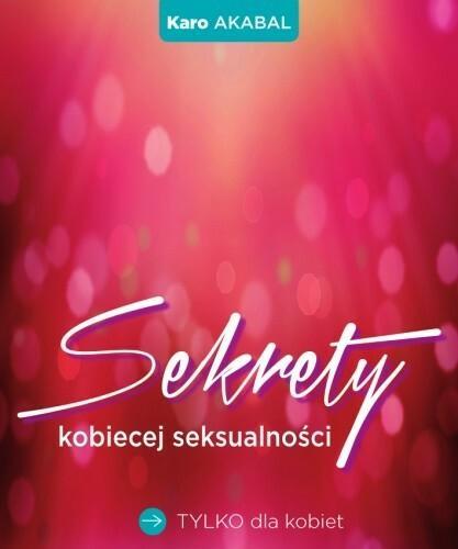Edipresse Książki Sekrety kobiecej seksualności - KARO AKABAL