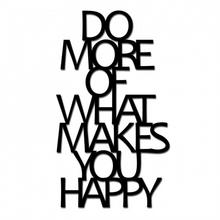 DekoSign Napis na ścianę DO MORE OF WHAT MAKES YOU HAPPY czarny DMW1-1 DMW1-1