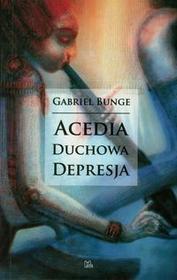 Tyniec Bunge Gabriel Acedia duchowa depresja