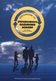 Wydawnictwo Uniwersytetu Jagiellońskiego Wprowadzenie do systemowego rozumienia rodziny - Bogdana De Barbaro