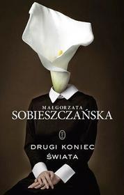 Wydawnictwo Literackie Drugi koniec świata - Małgorzata Sobieszczańska