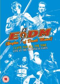I Love You All The Time Live at The Olympia in Paris Blu-Ray) Eagles Of Death Metal