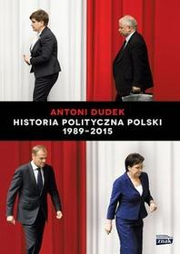 Znak Historia polityczna Polski 1989-2015 - Antoni Dudek